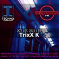 TrixX K exclusive radio mix UK Underground presented by Techno Connection 01/10/2021
