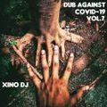 Dub Against Covid-19 Vol.7 By Xino Dj