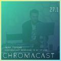 Chromacast 27.1 - Jeff Tovar (Live at Chromacast Sessions 10.07)