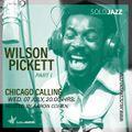 CHICAGO CALLING / WILSON PICKETT PART I