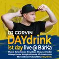 DAYdrink (1st day) live @ BárKa