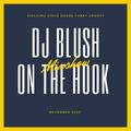 DJ Blush - On The Hook