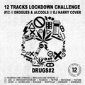 Lockdown Challenge #12 /// Drogues & Alcools /// Dj Harry Cover /// Drugs#2