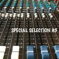 SPECIAL SELECTION #5