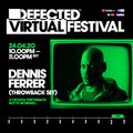 Defected Virtual Festival 4.0 - Dennis Ferrer (Throwback Set)