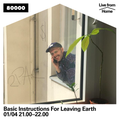 Basic Instructions For Leaving Earth Nr. 06 (Live from Home)