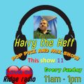 Harry The Heff Pop Pick & Mix-Show Show 11 - Pop Pick & Mix  on Ridge Radio