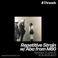 Repetitive Strain w/ Aba from M80 - 13-Jun-20