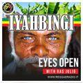 Iyahbingi - Pt.25 - S.12 / Eyes Open