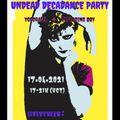 Undead Decadance Party #9 (April 17, 2021)