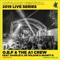 O.B.F & The A1 Crew ft Charlie P, Sr Wilson & Shanti D  - Live at Outlook 2019