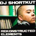 DJ SHORTKUT - Rekonstructed Elements