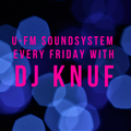 U-FM Soundsystem every friday with DJ KNUF - 100 minutes Highlights March