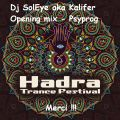 Dj SolEye aka Kalifer @ HADRA festival #9 - 2016 - Alternative floor - Opening Mix - Psyprog