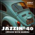 Jazzin' 40 (Spiced with samba)