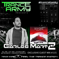 Trance Army pres. Carlos Martz (Exclusive Guest Mix Session #115)