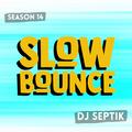 SlowBounce Brand New with Dj Septik   Dancehall, Moombahton, Reggae   Episode 27