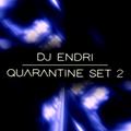 Dj Endri - Quarantine Set 2