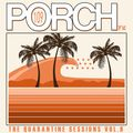 Porch FM: Episode 109 - The Quarantine Sessions Vol. 9 - From Chaos to Harmony