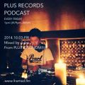 013: dubo - PLUS RECORDS PODCAST [October 3, 2014]