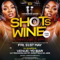 SHOTS & WINE LIVE AUDIO  - LUST FRIDAYS - RNB HIPHOP DANCEHALL AFROBEATS SHELLINGS