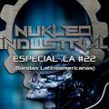 """Nukleo Industrial #215 """"ESPECIAL .LA #22"""" (Bandas Latinoamericanas) 25/7/2020"""