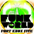 "Fort Knox Five presents ""Funk The World 10"""