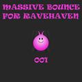 Massive Bounce for Ravehaven 001