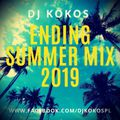 Ending Summer Mix 2019 by DJ KOKOS [WWW.DJKOKOS.PL]
