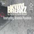 Dante & Charlie Brown with guest Ksenia Pavlova - KillaBreakZ #42
