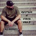 RHYTHM N VIBEZ VOL . 9 _ MIXED BY DJ DEEREY (RNB_HIPHOP_LATIN_MOOMBAHTOON_CLUBSOUNDZ)INSTA:@DJDEEREY