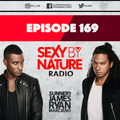 SEXY BY NATURE RADIO 169 -- BY SUNNERY JAMES & RYAN MARCIANO