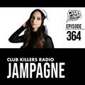 Club Killers Radio #364 - Jampagne
