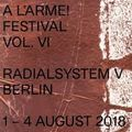 closing set: A L'ARME! Festival VOL. VI, 4 August 2018 Berlin