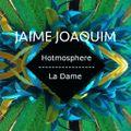 Hotmosphere #37 : Jaime Joaquim x La Dame