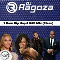 DJ Ragoza - 2 Hour Hip Hop & R&B Mix (Clean)