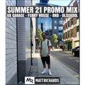 @DJMATTRICHARDS | SUMMER 2021 PROMO MIX | #UKGARAGE #FUNKYHOUSE #RNB #OLDSKOOLRNB
