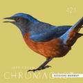 Chromacast 42.1 - Jeff Tovar - Chromacast Sessions July 2018 Warmup