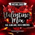 VALENTINES MIX   RnB, Slow Jamz & Dancehall   @NATHANDAWE