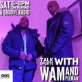 BAG Radio - Talk Sport with WAM & PIEMAN, Sat 6pm - 8pm (03.04.21)