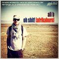 Ali B - Oh Shit! (Afrikaburn)