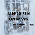 Linos On Canvas MAY 2020