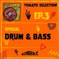 TOMATO SELECTION - Ep.3 Season 2 - Special: Drum & Bass