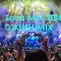 SOCA Mix 2016-DJKU$H MIX