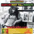 Babylon Must Fall Mondays on Heartical Fm #10