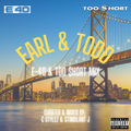 C Stylez & Stimulant J - Earl & Todd (E-40 & Too $hort Mix)