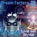 Jk Lloyd Live Set [01/40 Second Season] @ 'Dream Factory' 'Rmin' sept 6 - 2018