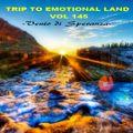 TRIP TO EMOTIONAL LAND VOL 145  - Vento Di Speranza -