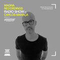 Magna Recordings Radio Show by Carlos Manaça 144   From Tech House to Progressive