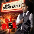 DJ RI5E Presents - The Night Out 5
